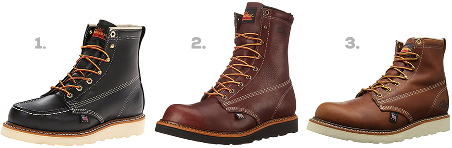 "1. Thorogood 6"" Moc Toe Boots ( Amazon )  2. Thorogood 8"" Plain Toe Boots ( Amazon )  3. Thorogood 6"" Plain Toe Boots ( Amazon )"