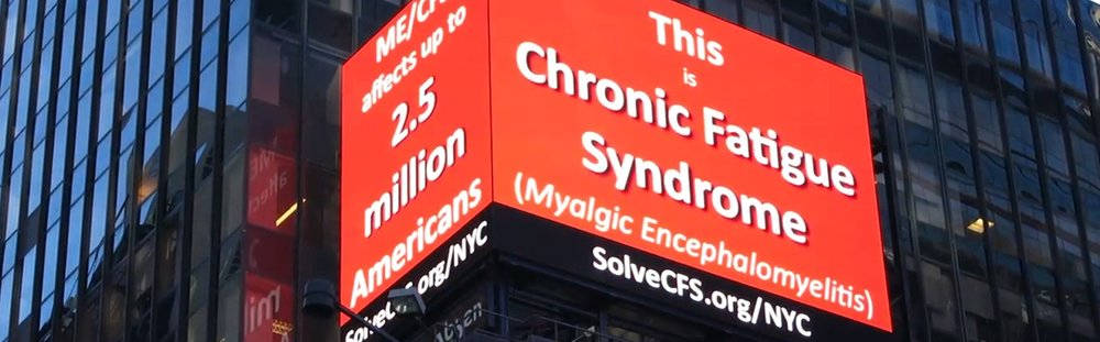 A 15-second ad that sought to enlighten public perceptions about M.E. ran for three months, three times an hour, twenty hours a day, in New York's Times Square Plaza in 2016. An anonymous doner to the Solve ME/CFS Initiative made it possible.