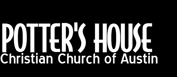 Potter's House Christian Church - Austin