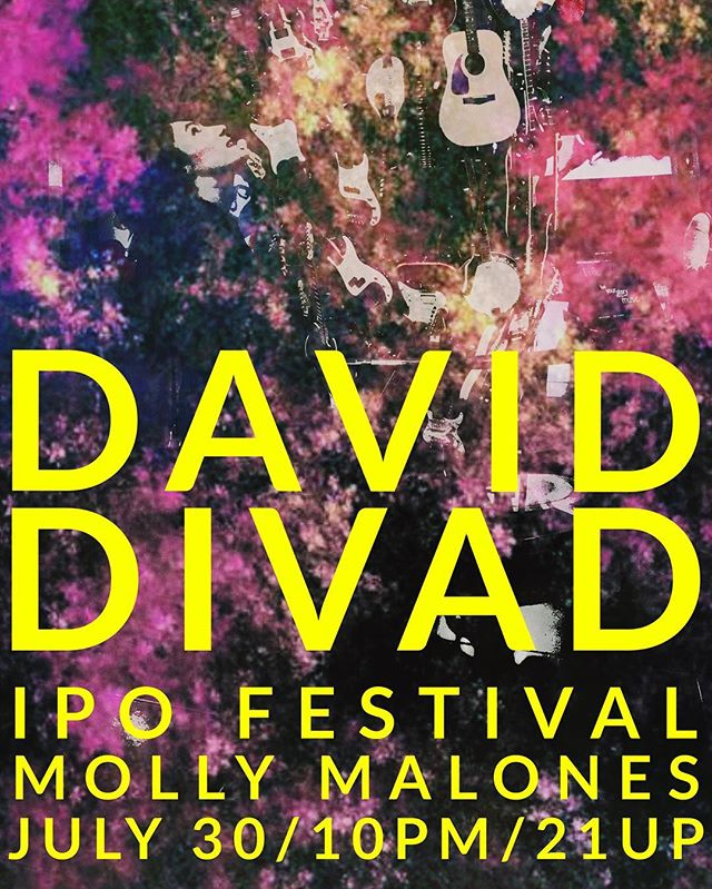SHOW NEXT SATURDAY JULY 30 10pm! SUPPORT IPO FESTIVAL AND GREAT NEW MUSIC #livemusic #ipo #festivalmusic #musicfestival #divad #daviddivad #newsongs #lamusic #unsigned #thebestman #soundexplosion #flyer #newmusic $10 tix