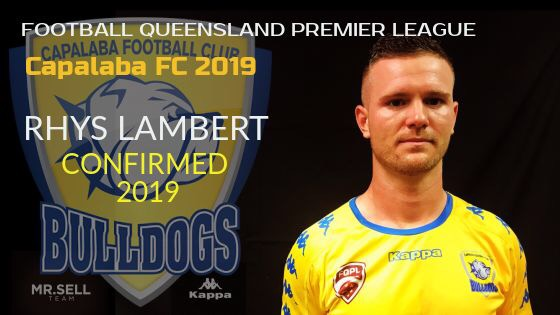 Rhys Lambert joins Capalaba FC for the 2019 FQPL season