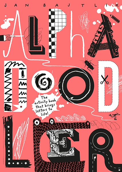 """Alphadoodler"" (in English, Tate Publishing, 2016)   http://shop.tate.org.uk/view-all-books/alphadoodler/invt/17643"