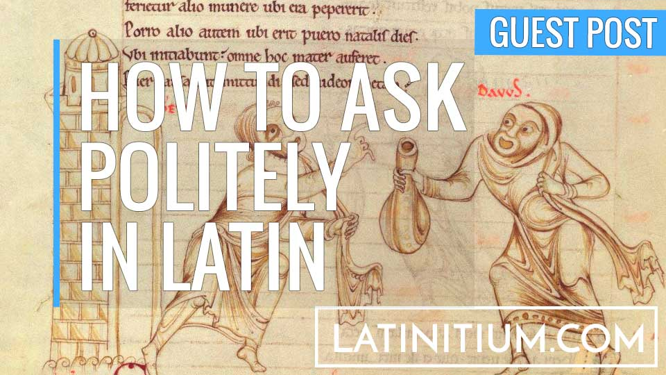 Politeness in Latin? This article for Latinitium.com by Assisant Professor Peter Barrios-Lech, discusses how the Romans asked politely in Latin.