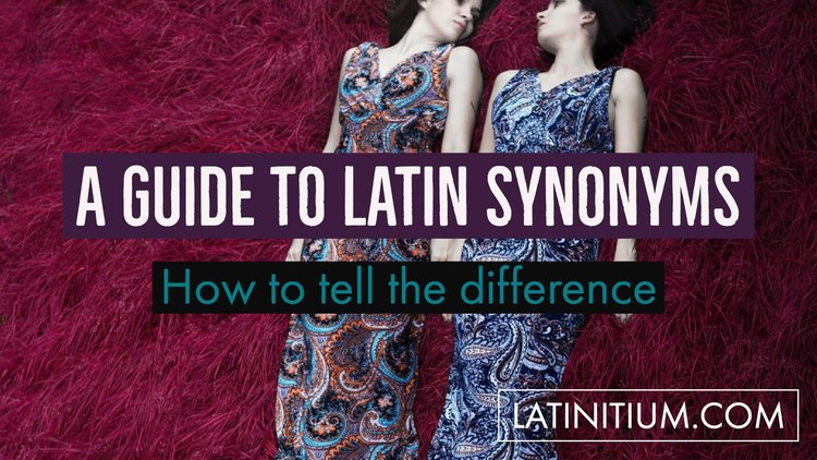 A guide to Dictionaries of Latin synonyms – How to tell the