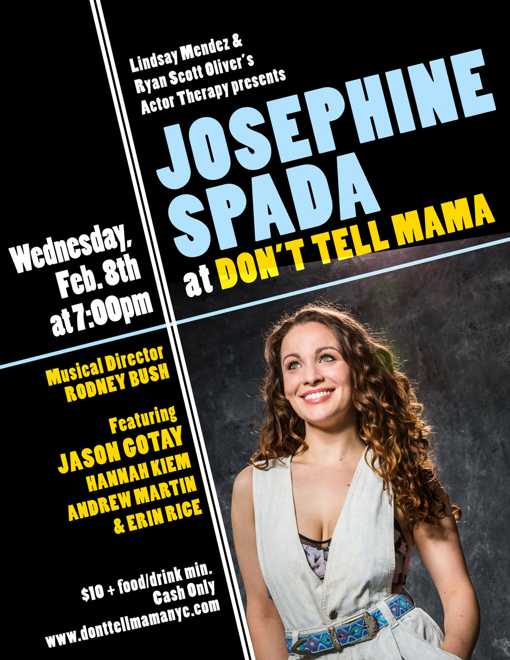 "UPDATE: Josephine's performance is SOLD OUT!     Join Josephine as she goes on a musical journey exploring all of the idiosyncratic human puzzle pieces that make her a strong, passionate, silly, and beautifully basic girl from Brooklyn. Come along for a night that will warm your heart and leave you feeling reconnected to each piece that makes your own human puzzle absolutely perfect.    Musical Direction by Rodney Bush    Direction by Melisa Lehman    Guest Stars will include Jason Gotay, Hannah Kiem, Andrew Martin, and Erin Rice.    $12.00 cover charge and a 2 drink minimum    RESERVE TICKETS HERE:    http://www.donttellmamanyc.com/shows/main/actor-therapy-josephine-spada-2-8      Josephine is an actor and singer who was born, raised and is currently based in Brooklyn. Recent theatre credits include the ""American Idiot"" National Tour, Nina in ""In The Heights"" at The Gallery Players and ""Museum of Broken Relationships"" at The Eugene O'Neil Theatre Center. For more information about Josephine, check her out at    WWW.JOSEPHINESPADA.COM"