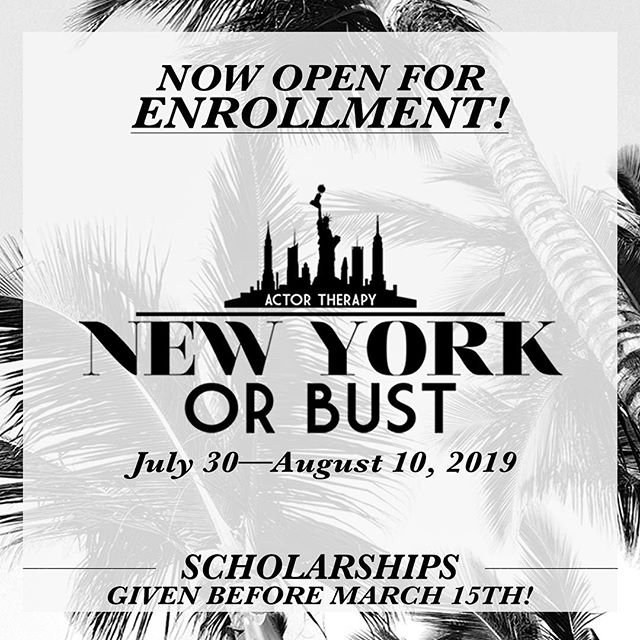 Enrollment for our NEW YORK OR BUST Summer Intensive is OPEN. Submit your audition online today! Scholarships given before March 15. Ages 18-28. ActorTherapyNYC.com