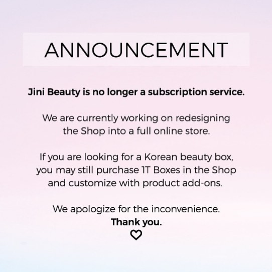 PSA: Jini Beauty is stopping subscriptions (if you haven't heard already). 😓 But we'll still be around as an online store, so please continue to support us on IG and stay tuned for future announcements. 😅 We plan on offering various Korean beauty boxes (by skin type) in the new store - leave a comment below if you have any suggestions for types of boxes or sets that we should curate next! 💘