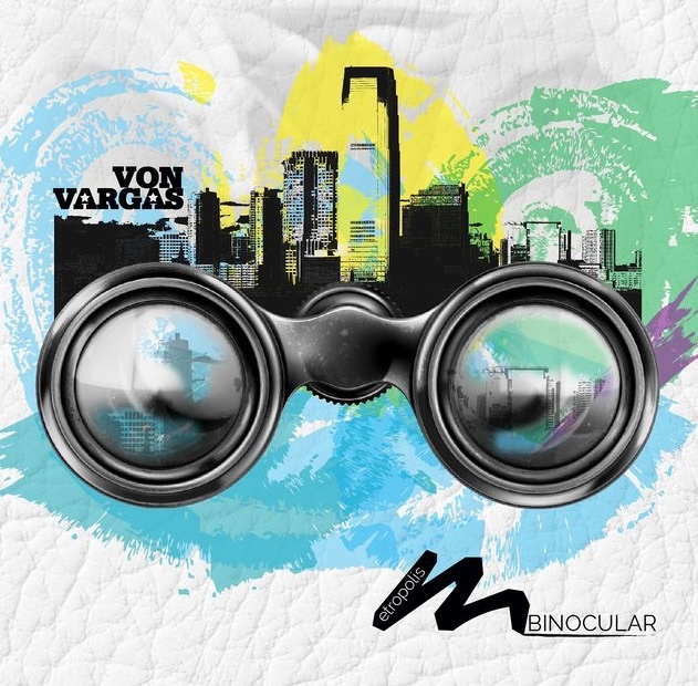 "Von Vargas ""Metropolis Binocular"" now available on @AppleMusic and @TidalHifi"