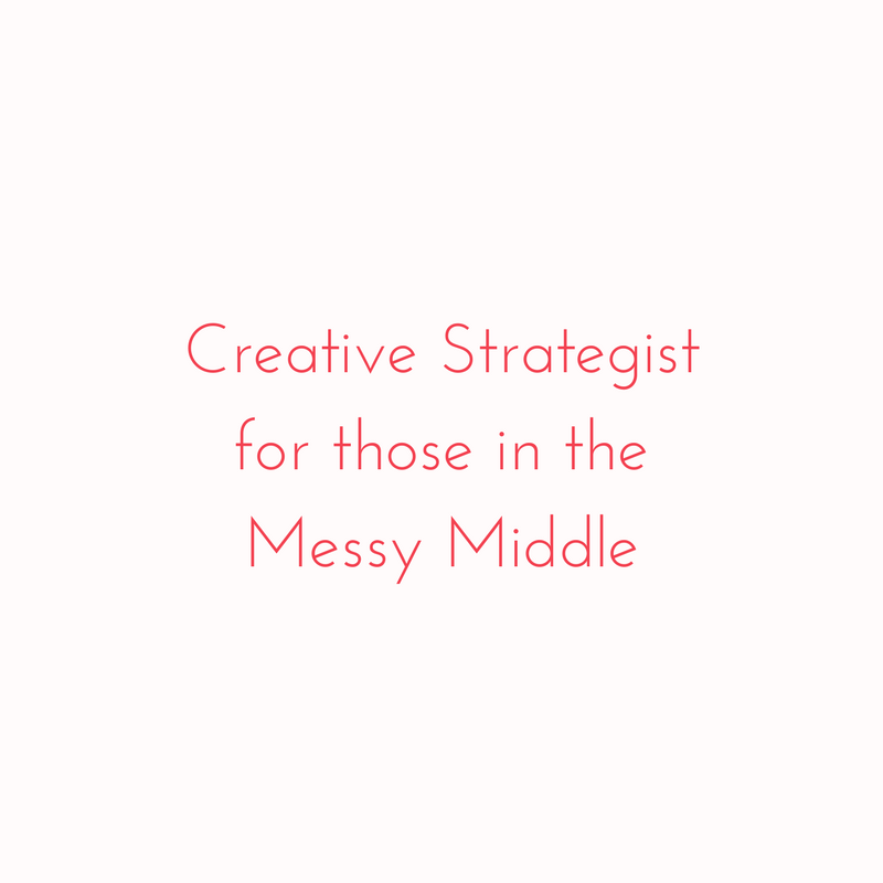 Creative Strategist for those in the Messy Middle.png