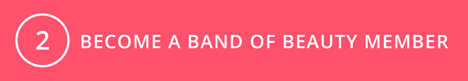become a Band of Beauty member