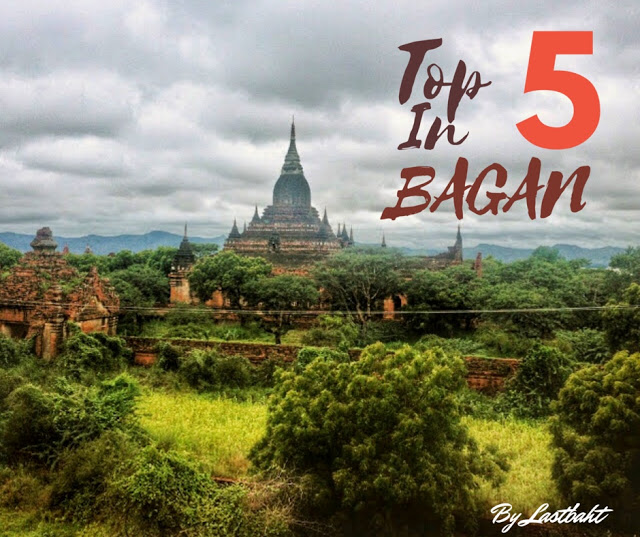 Bagan, Myanmar: Top 5 Things to do — A Couple of Destinations