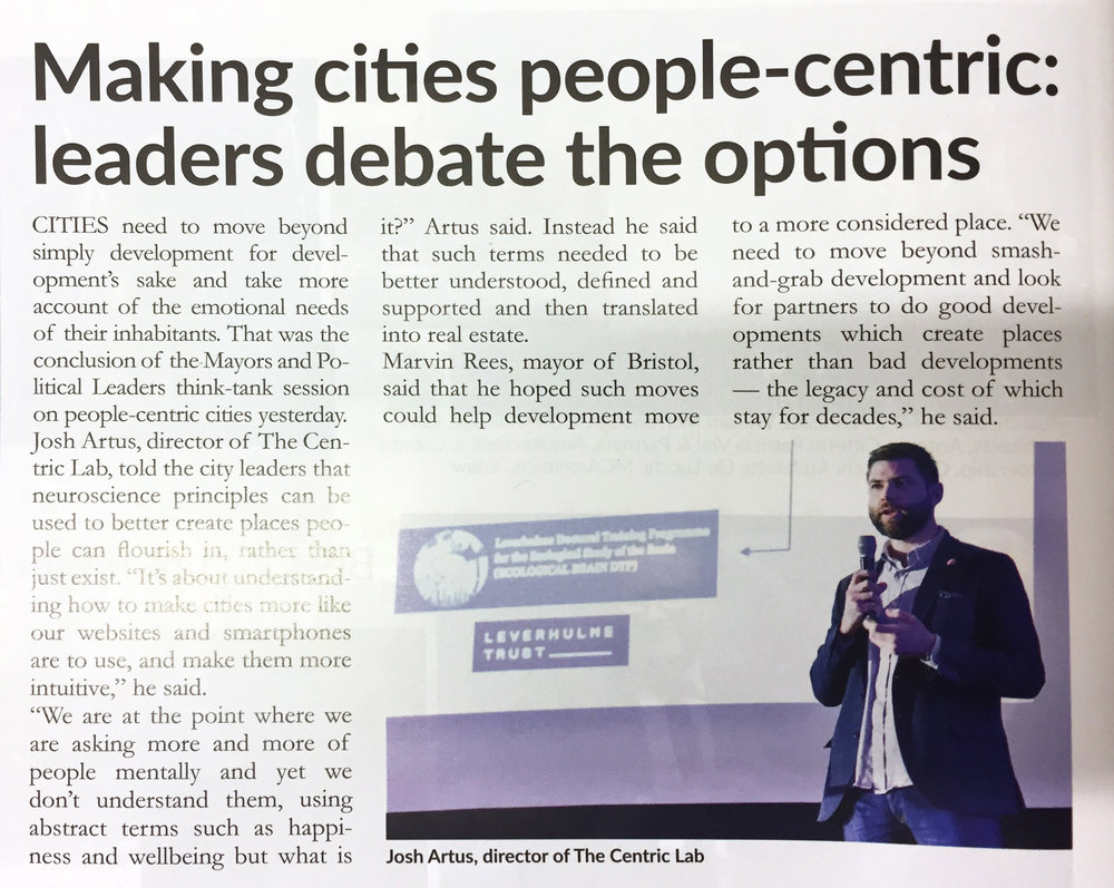 """""""Cities need to move beyond simple development for development's sake and take more account of the emotional needs of their inhabitants. That was the conclusion of the Mayors and Political Leades think-tank session on people centric cities yesterday.  josh Artus, director of The Centric Lab, told city leaders that neuroscience principles can be used to better create places people can flourish in, rather than exist. """"It's about understanding how to make cities more like our website and smartphones are to use, and make them more intuitive,"""" he said.  """"We are at the point where we are asking more and more of people mentally and yet we don't understand the, using abstract terms such as happiness and wellbeing but what is it?"""" Artus said. Instead he said that such terms need to be better understood, defined and support and then translated into real estate.  Marvin Rees, mayor of Bristol, said he hoped such moves could help development move to a more considered place. """"We need to move beyond smash-and-grab development and look for partners to do good developments which create places rather than bad developments - the legacy and cost of which stay for decades,"""" he said."""