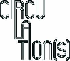 Circulations Festival