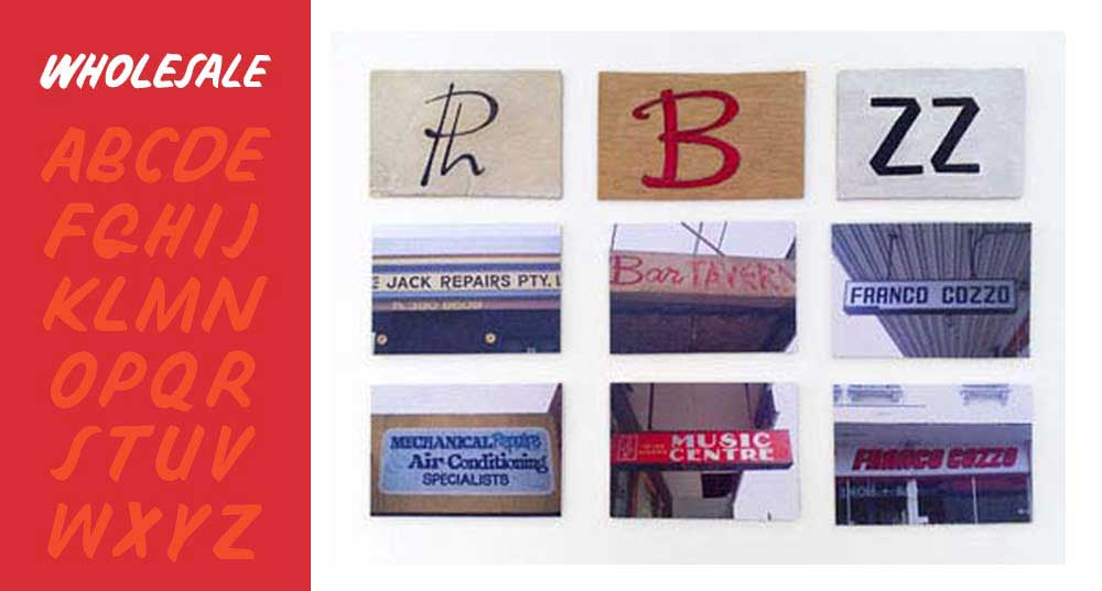 """Wholesale"" was the alphabet; on the right are bits and pieces of lettering I captured from various signs."