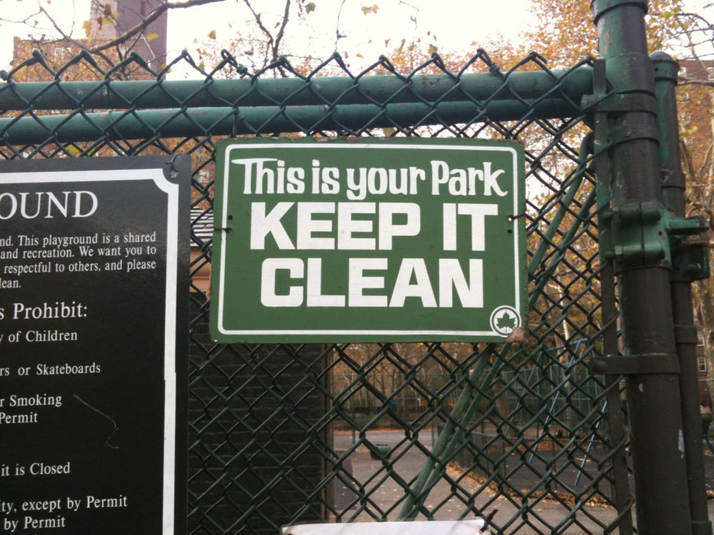 This is your park.  KEEP IT CLEAN OR ELSE