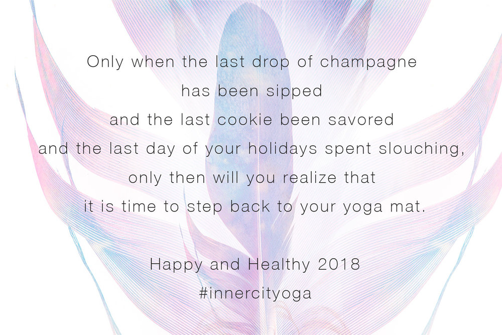 Happy and Healthy New Year for a 2018 filled with Yoga Classes, Love and Laughter at INNERCITYOGA Studio in Geneve / Geneva