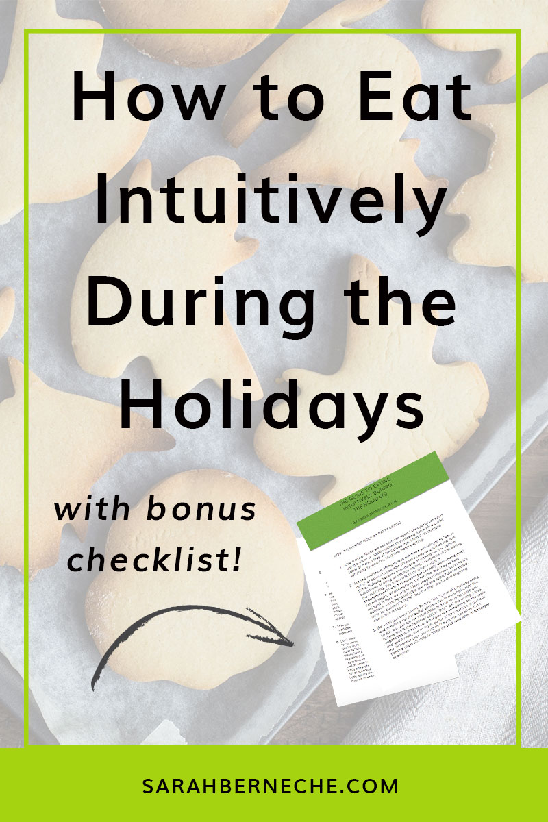 How to eat intuitively during the holiday season.
