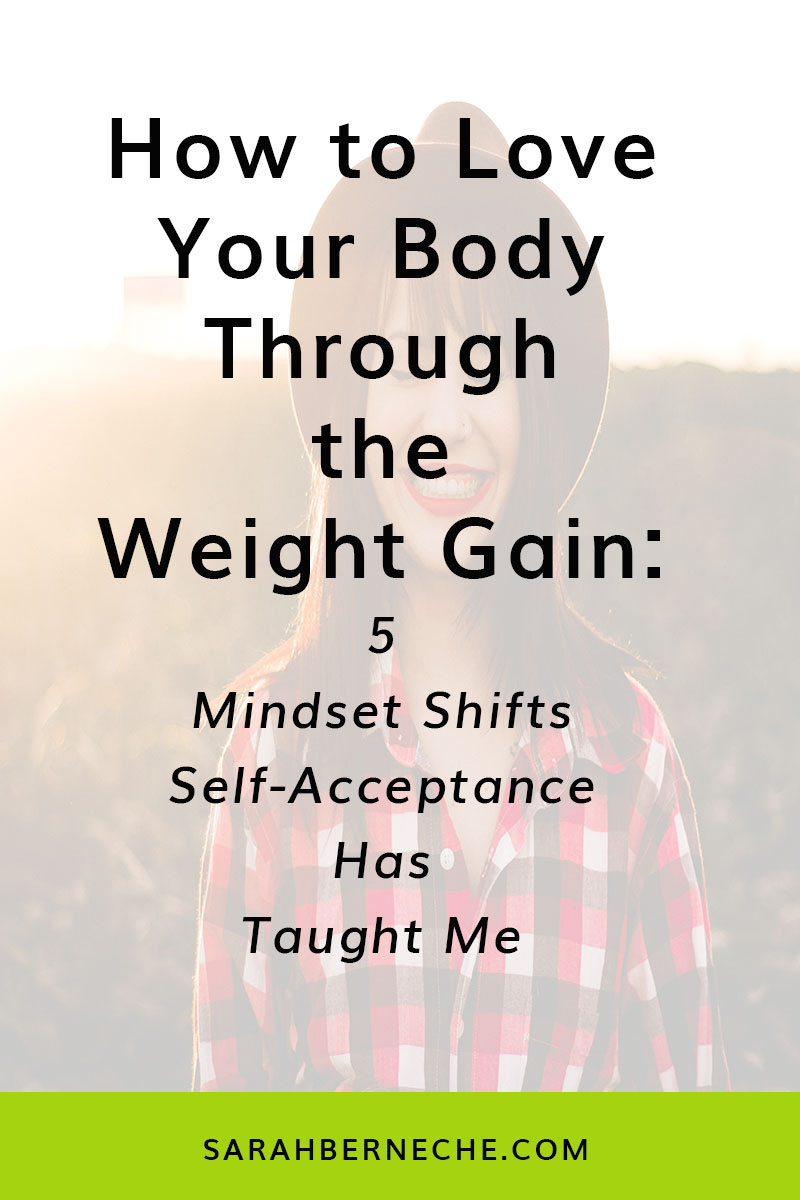 Body positive | emotional eating | intuitive eating | eating disorder recovery | weight gain | holistic nutrition. How to love your body through the weight gain: 5 mindset shifts self-acceptance has taught me.
