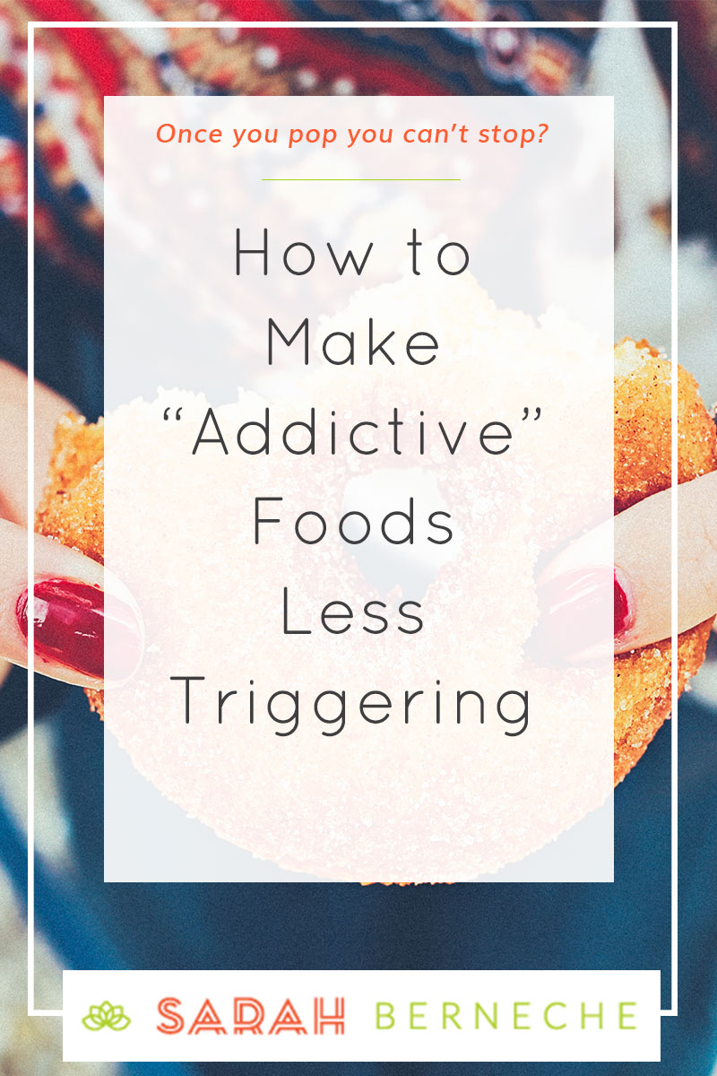 Body positive | intuitive eating | emotional eating | eating disorder recovery | health at every size. How to make addictive foods less triggering.