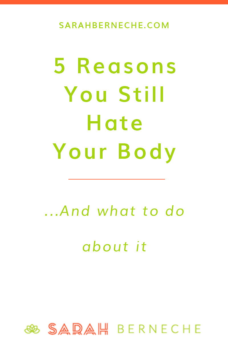 Intuitive eating, emotional eating, body positive, health at every size, all foods fit, non-diet, anti-diet. 5 reasons you still hate your body and what to do about it.