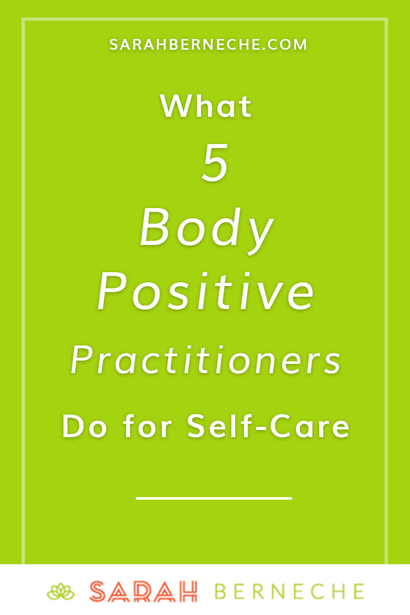 Intuitive Eating, body positivity, fat positivity, eating disorder recovery, health at every size. What 5 body positive practitioners do for self-care.