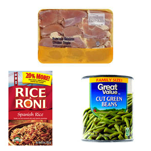 $9.67   1. Boneless Skinless Thighs, 3 lbs 2. Great Value Cut Green Beans, 28 oz 3. Rice A Roni Spanish Rice, 6.8 oz