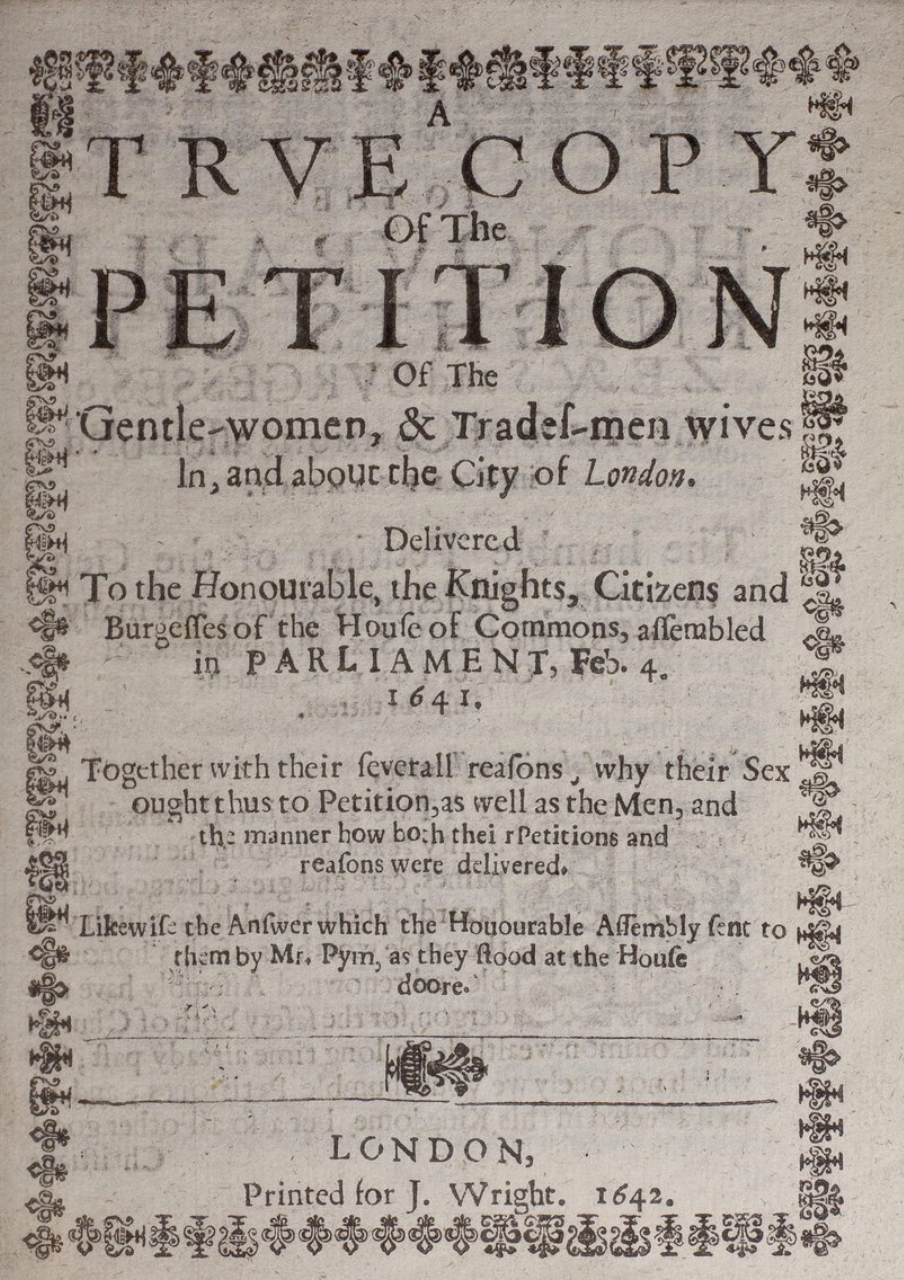'A True Copy of the Petition of the Gentle-women, & Trades-men wives in, and about the City of London', reprinted from the LSE Digital Library, class mark R(SR) 11/L23, under a Creative Commons License.