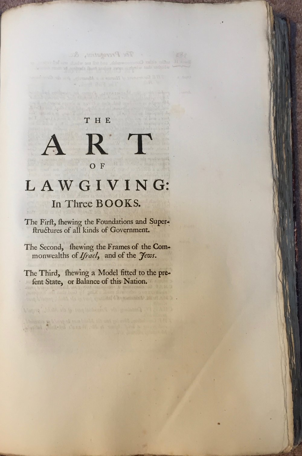 Harrington even gave the title  The Art of Lawgiving  to one of his books. Taken from:  The Oceana and other works of James Harrington , ed. John Toland (London, 1737). Private copy. Image by Rachel Hammersley.