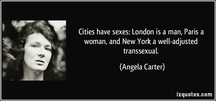 quote-cities-have-sexes-london-is-a-man-paris-a-woman-and-new-york-a-well-adjusted-transsexual-angela-carter-217119.jpg