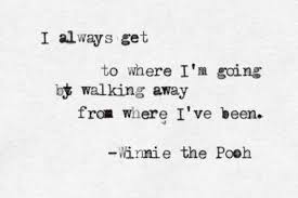 Making the move - is often hard, but in all actual fact there is no other way. -tMWisdom as brought to you by Winne the Pooh.