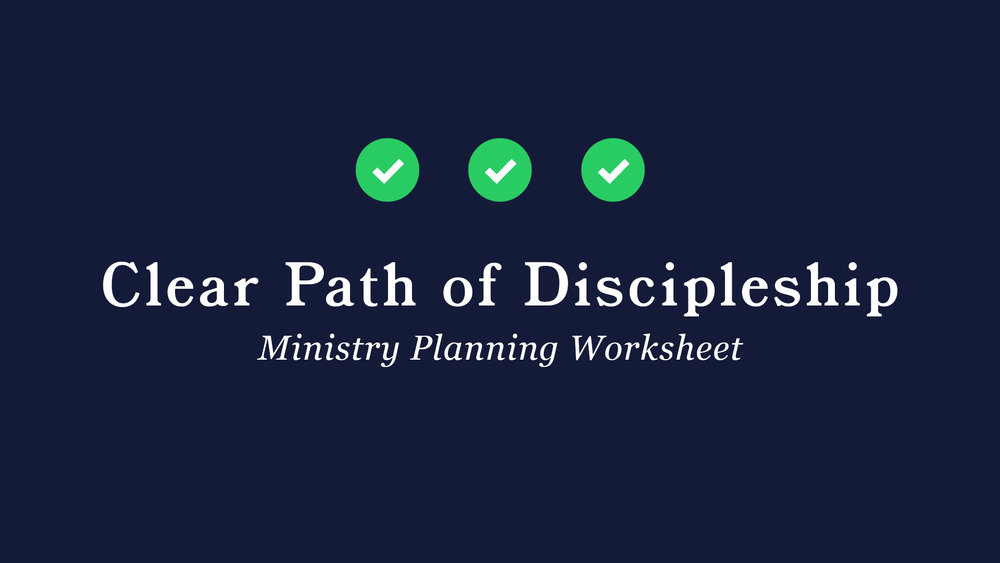 clear path of discipleship ministry planning worksheet image.jpg