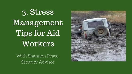 Stress Management Tips for Aid Workers