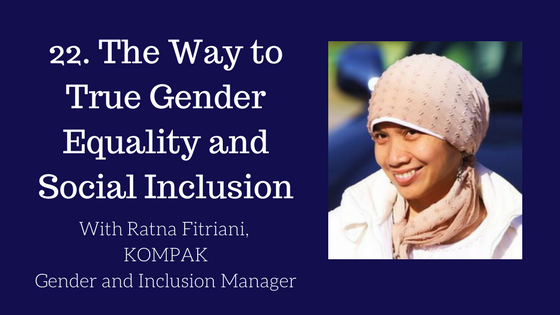 The Way to True Gender Equality and Social Inclusion
