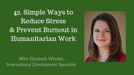 Reduce Stress and Prevent Burnout in Humanitarian Work