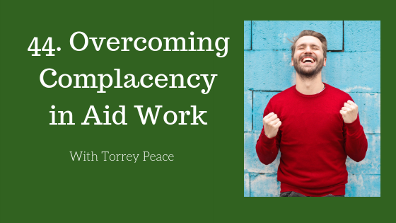 Managing Complacency in Aid Work