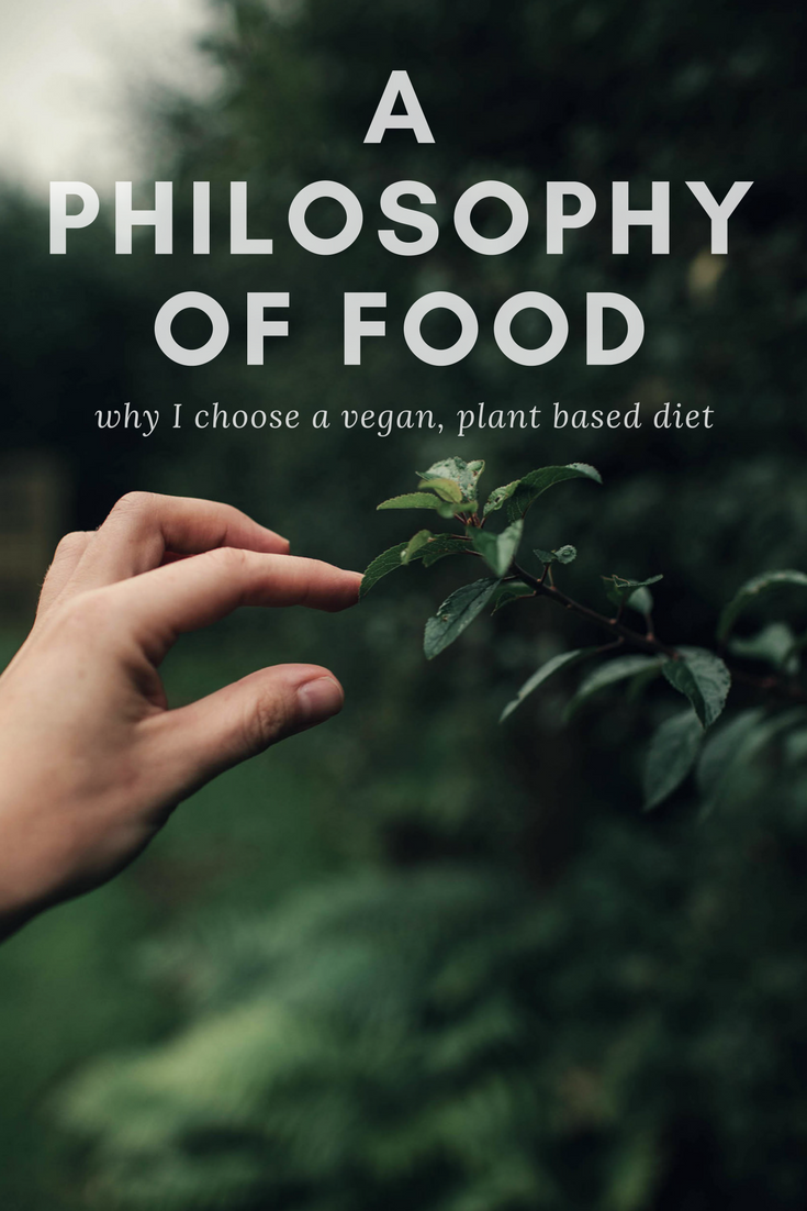 a-philosophy-of-food-why-I-am-vegan
