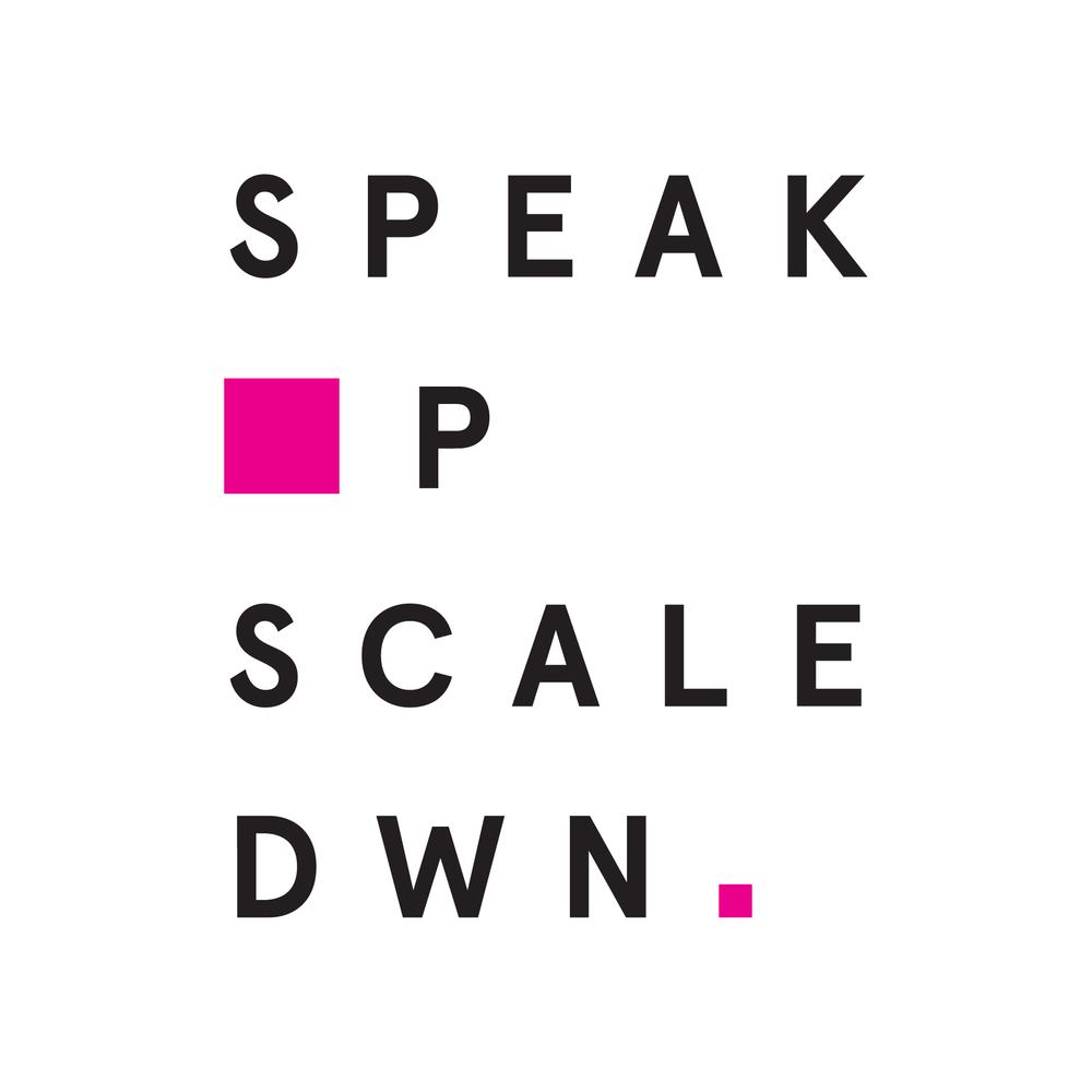 Speak Up, Scale Down