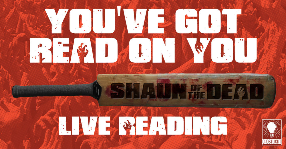 You've Got READ On You: A Shaun of The Dead Live Reading