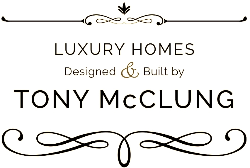 Custom Homes Designed Built By Tony McClung