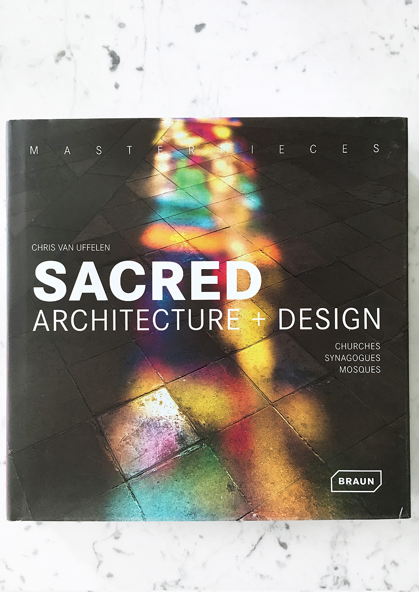 Sacred Architecture + design Braun Publishing 2014