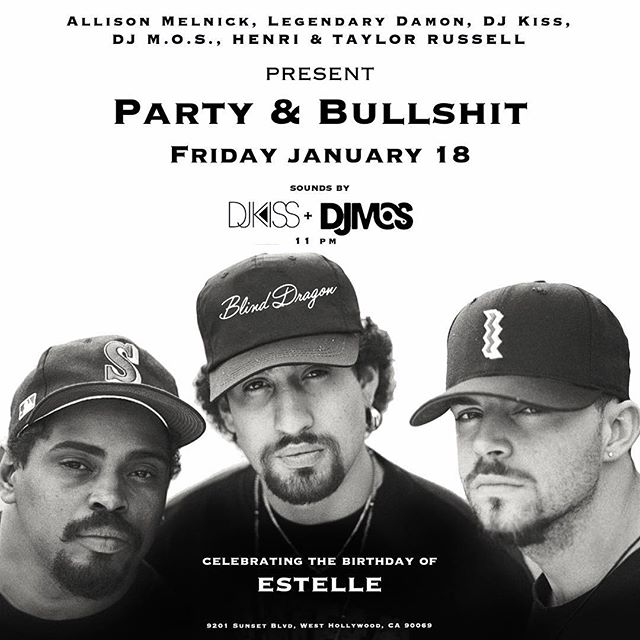 Party & Bullshit tonight at @blinddragonla, celebrating @estelledarlings birthday tonight!!! Pull up! #djmos