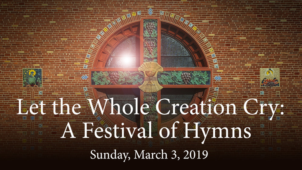 Let the Whole Creation Cry:   A Festival of Hymns