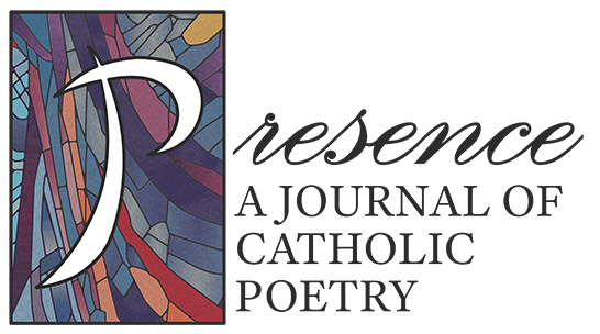Presence: A Journal of Catholic Poetry