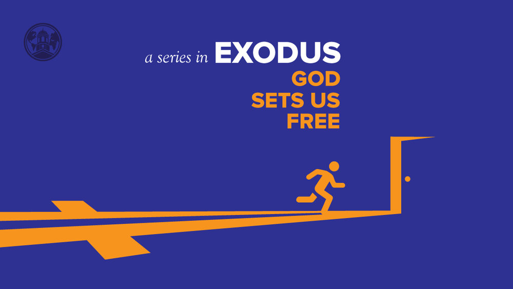 God Sets Us Free - Spring 2017 series in the book of Exodus
