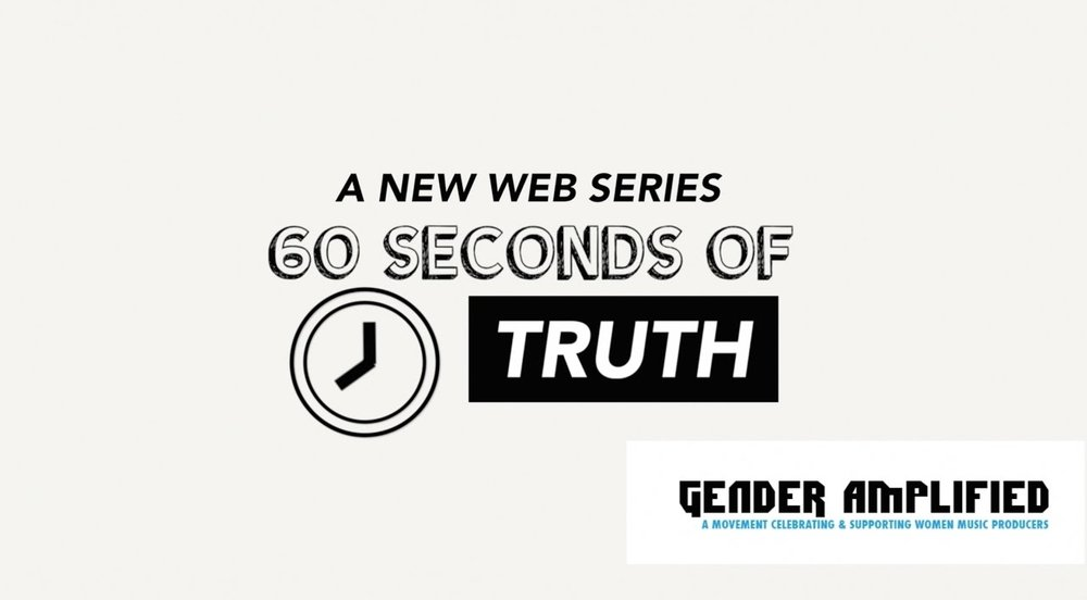60 Seconds of Truth - Ebonie spearheads 60 Seconds of Truth, a new YouTube series telling the stories of women in music production through compilations of short video interviews!