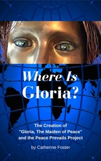 "The Story of ""Gloria, The Maiden of Peace"" and the Peace Prevails Project."