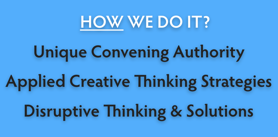 We offer creative, disruptive thinking via Applied Creative Thinking (ACT) and have a unique ability to convene ENTERTAINMENT, NATIONAL SECURITY, and EMERGING TECHNOLOGY experts, with the goal of identifying and implementing solutions.