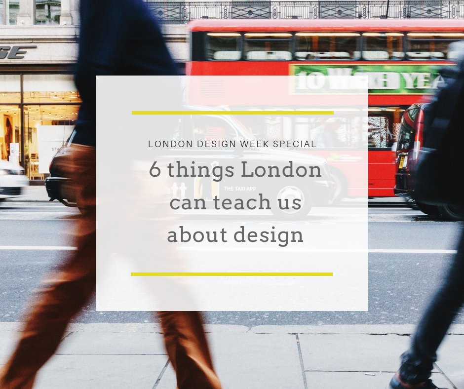 6 things london can teach us about design.png