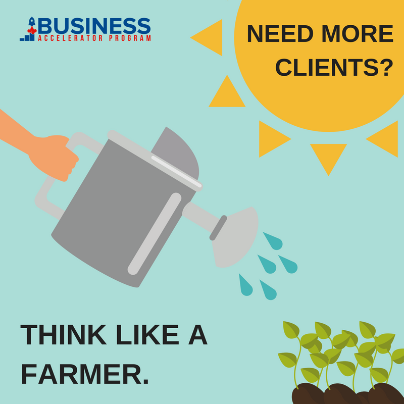 Need More Clients_ Think like a farmer.png