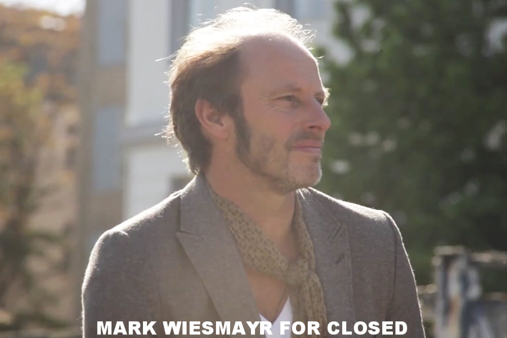 MARK WIESMAYR FOR CLOSED